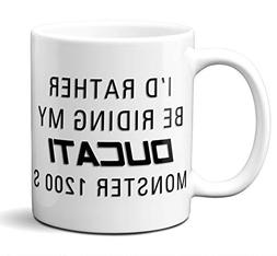 Ducati Monster 1200 S Mug. I'd Rather Be Riding. Coffee, Tea